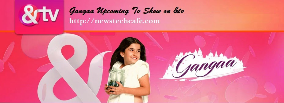 Upcoming '&tv' show Gangaa Story ,Star-Cast and Timing | Gangaa Tv Show Wiki