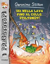 Gennaio 2012. I Preistotopi #4: Sei nella lava fino al collo Stiltonùt! [Narrativa]