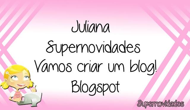 blogspot, supernovidades, tutorial