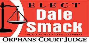Elect Dale Smack Orphans' Court Judge