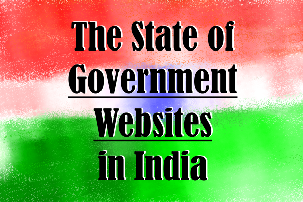 The State of Government Websites in India