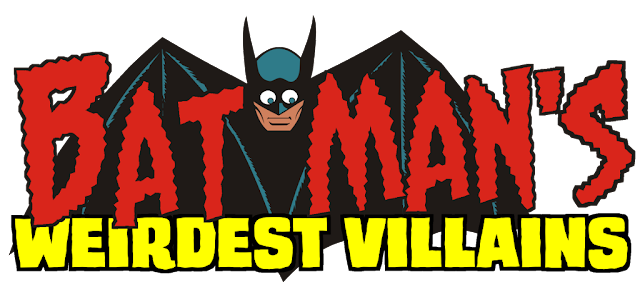 Batman's Weirdest Villains