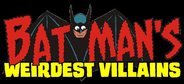 Batman's Weirdest Villains