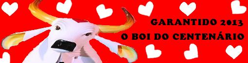 GARANTIDO 2013-O BOI DO CENTENÁRIO