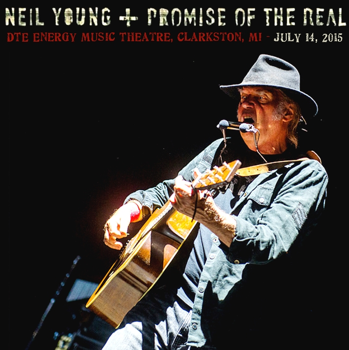 Bootleg neil young dte energy music theatre clarkston 14 july
