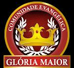 Comunidade Evangélica Glória Maior  -  CEGM