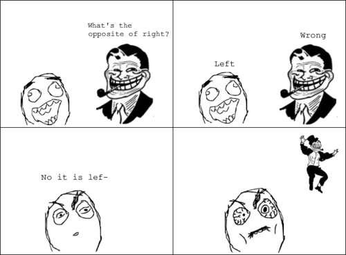 Troll Dad - What's The Opposite Of Right