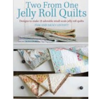 TWO FROM ONE JELLY ROLL QUILTS Book by Pam & Nicky Lintott