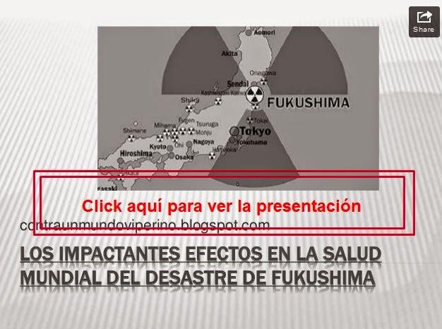 http://www.slideshare.net/albalobera/los-impactantes-efectos-en-la-salud-mundial-del-desastre-de-fukushima