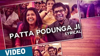 Official_ Patta Podunga Ji Song with Lyrics _ Oru Naal Koothu _ Justin Prabhakaran