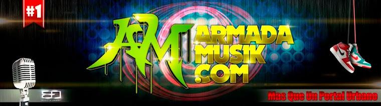 Www.ArmadaMusik.Com || Mas Que Un PorTal UrbanO