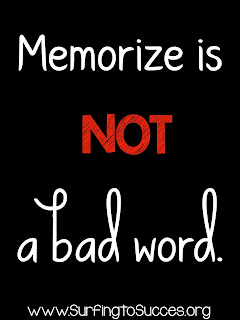 Memorize is NOT a Bad Word
