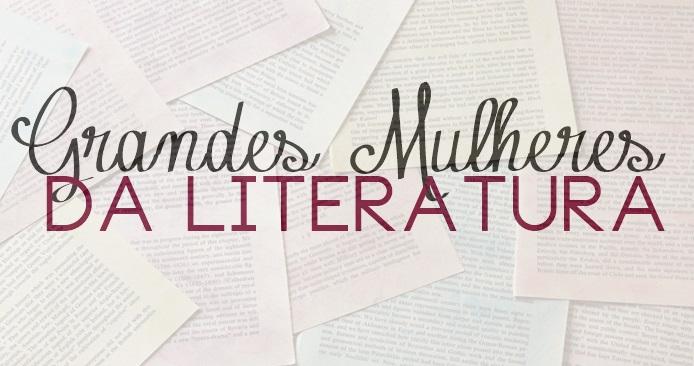 GRANDES MULHERES DA LITERATURA