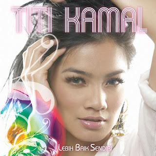Titi Kamal - Resah Tanpamu (from Lebih Baik Sendiri EP)