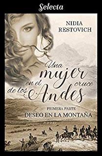Deseo en la montaña (Una mujer en el cruce de los Andes 1)- Nidia Restovich