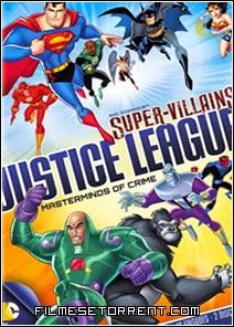 DC Super Vilões Liga da Justiça Mentores do Crime Torrent Dublado