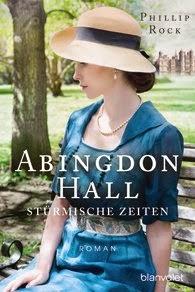 http://www.randomhouse.de/Taschenbuch/Abingdon-Hall-Stuermische-Zeiten-Roman/Phillip-Rock/e441867.rhd