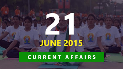Current Affairs 21 June 2015