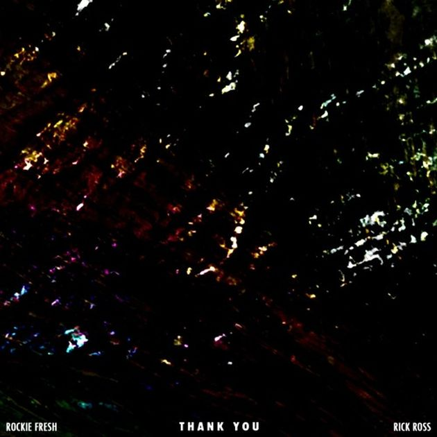 Rockie Fresh - Thank You (Feat. Rick Ross)