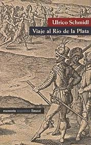 Viaje al Río de la Plata (Ulrico Schmidl)