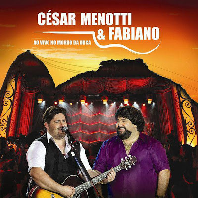 Download César Menotti & Fabiano   Ao Vivo No Morro Da Urca