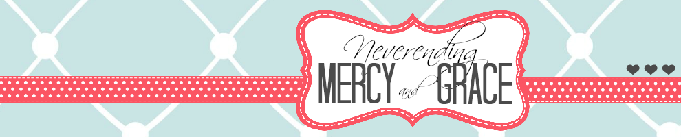 Neverending Mercy and Grace