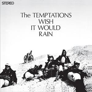 I Wish It Would Rain - The Temptations