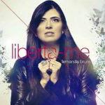 Fernanda Brum – Liberta-me 2012