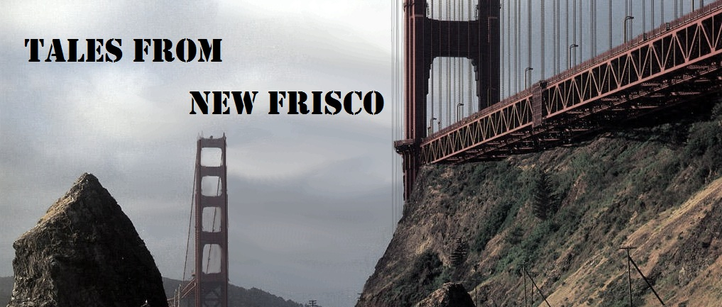 Tales from New Frisco