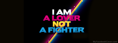 I Am A Lover Not A Fighter Facebook Cover