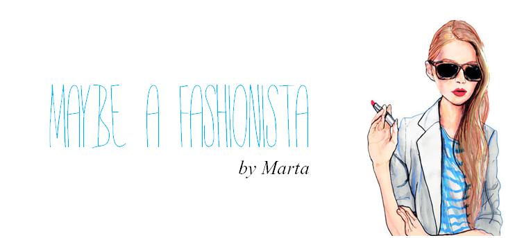 Maybe a Fashionista