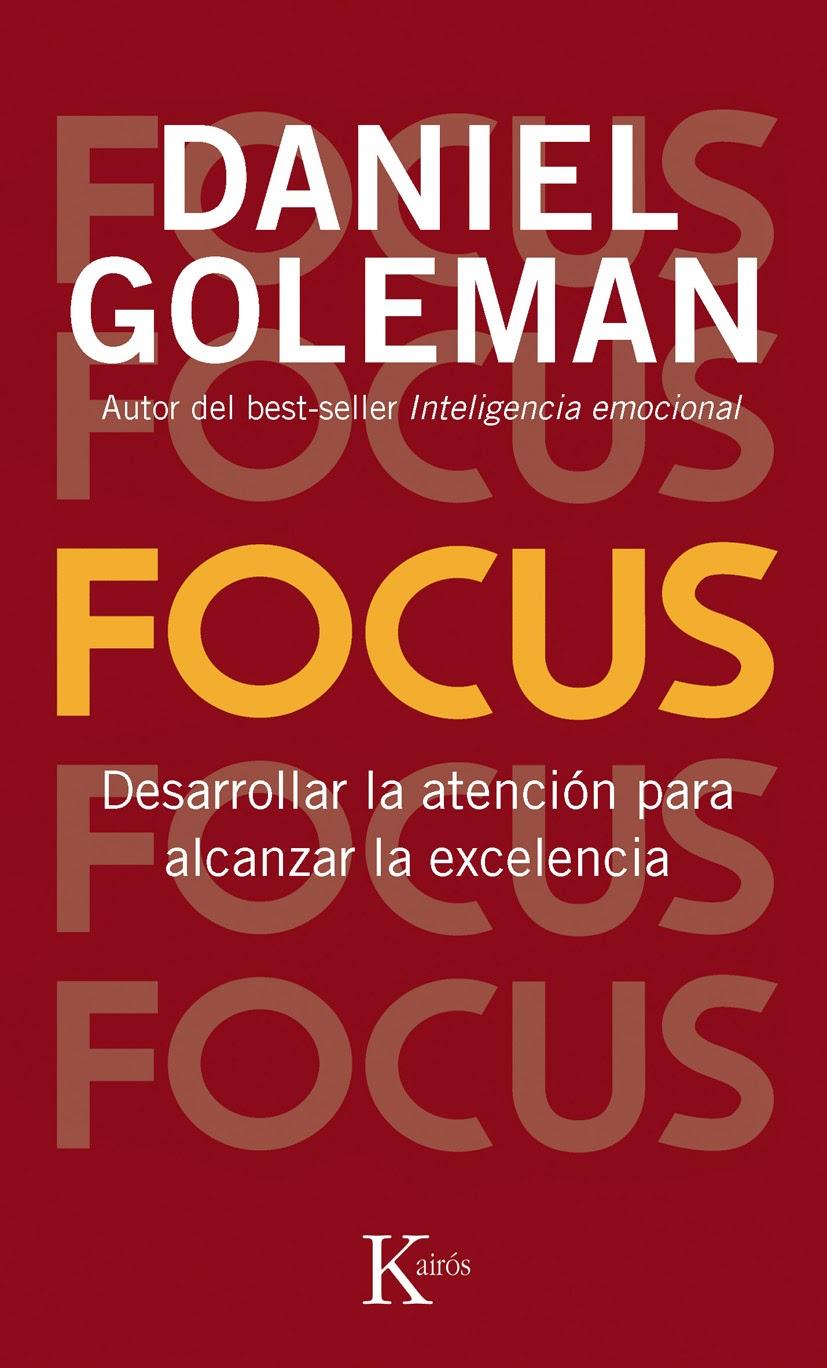 Focus (Daniel Goleman) [Poderoso Conocimiento]