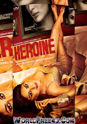 Poster Of Bollywood Movie Heroine (2012) 300MB Compressed Small Size Pc Movie Free Download worldfree4u.com