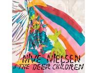 Nive Nielsen & The Deer Children, NIVE SINGS !