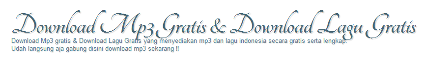 Download Mp3 Gratis | Free Dowload Lagu Mp3 Terbaru