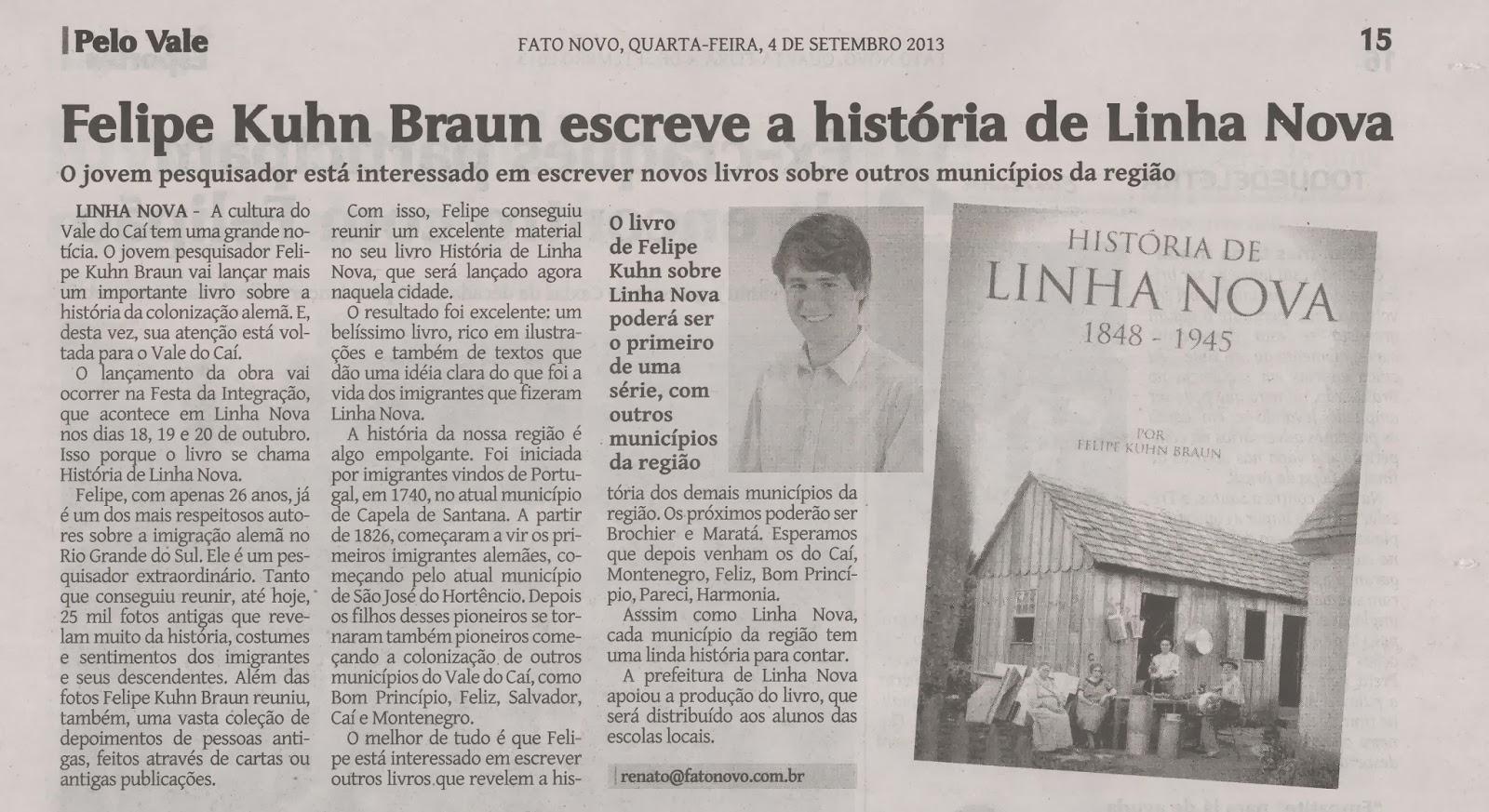 Felipe Kuhn Braun escreve a história de Linha Nova
