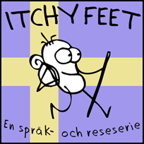 ITCHY FEET in Swedish!