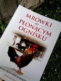 """Teresa Oleś-Owczarkowa """"Mrówki w płonącym ognisku"""""""