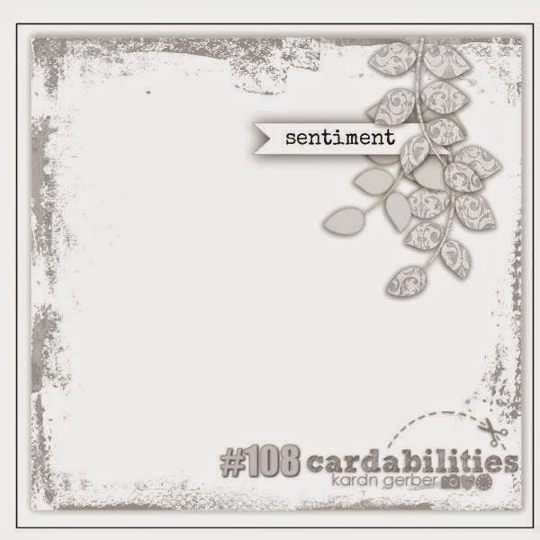 http://cardabilities.blogspot.com/2014/09/sketch-108-design-team-reveal.html
