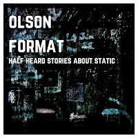Olson Format - Half Heard Stories About Static