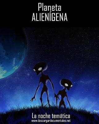 documental noche temática planeta alienigena