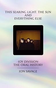 J Savage: Przenikliwe światło, słońce i cała reszta. Joy Division w ustnych relacjach (abstrakt)