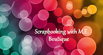 Scrapbooking with M.E. Boutique