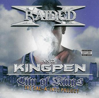 X-Raided & Kingpen – City Of Kings: The Sac-A-Indo Project (CD) (2002) (320 kbps)