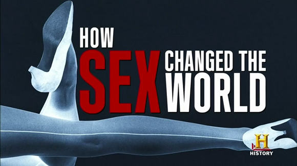 shows how sex changed the world