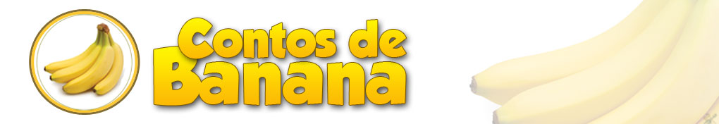 Contos Eróticos Reais de Banana