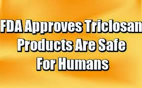 FDA Approves Triclosan Products Are Safe For Humans