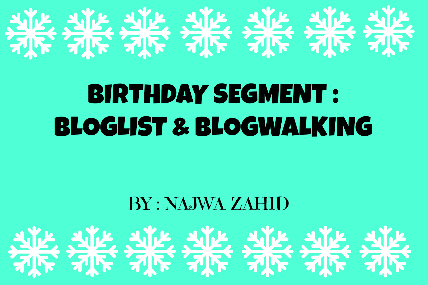 Birthday Segment : Bloglist & Blogwalking by Najwa Zahid