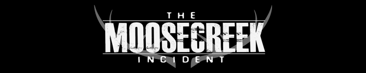 The Moosecreek Incident