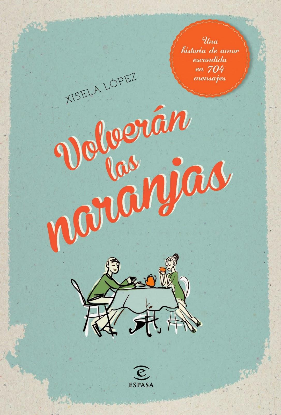 http://estantesllenos.blogspot.com.es/2014/02/volveran-las-naranjas-xisela-lopez.html